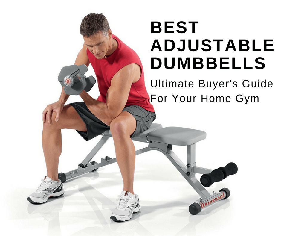 Best Adjustable Dumbbells Ultimate Buyer's Guide For Your Home Gym