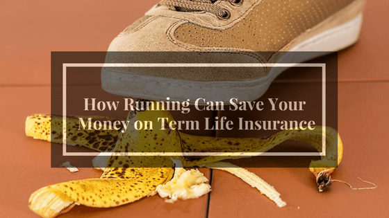 How Running Can Save Your Money on Term Life Insurance